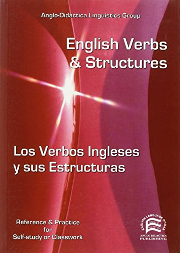English verbs and structures = Los verbos ingleses y sus estructuras: EFL for Spanish Speakers (Specialized Dictionaries)
