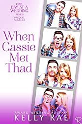 When Cassie Met Thad: Prequel to the One Day at a Wedding Series (English Edition)