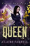 Queen (Chaos Series Book 3)