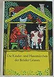 Die Kinder- und Hausmärchen der Brüder Grimm. Ausgewählt nach einer von Anneliese Kocialek besorgten Ausgabe. Mit Illustrationen von Karl Fischer.