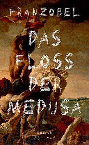 Buchseite und Rezensionen zu 'Das Floß der Medusa: Roman' von Franzobel