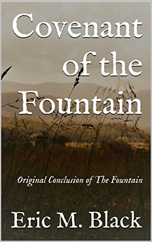 Covenant of the Fountain: Original Conclusion of The Fountain