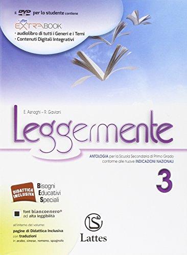 Leggermente. Per la Scuola media. Con DVD-ROM. Con e-book. Con espansione online: 3