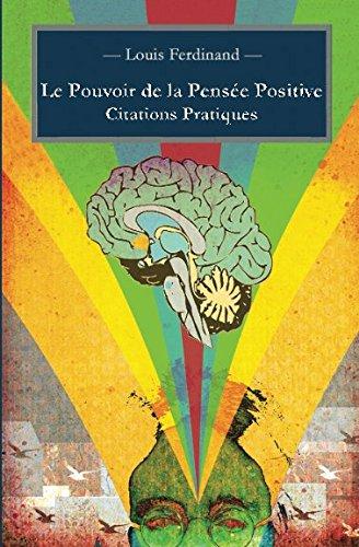 Le Pouvoir de la Pensée Positive: Citations Pratiques par Louis Ferdinand