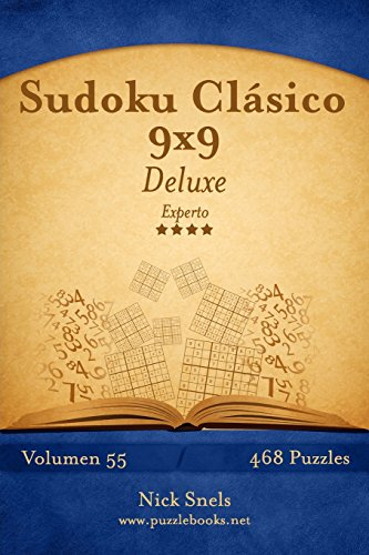 Sudoku Clásico 9x9 Deluxe - Experto - Volumen 55-468 Puzzles: Volume 55
