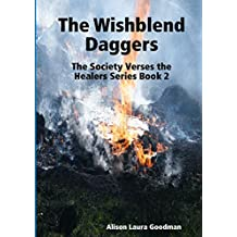 The Wishblend Daggers: The Society Verses the Healers Series Book 2