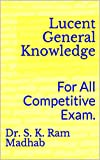 #3: Lucent General Knowledge: For All Competitive Exam.