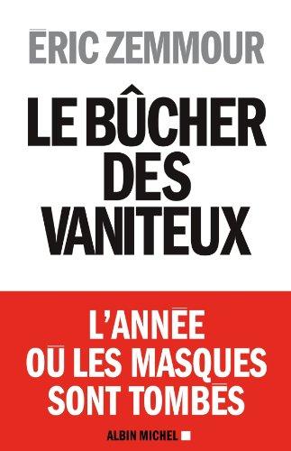 Le Bûcher des vaniteux (A.M. HORS COLL) par Eric Zemmour