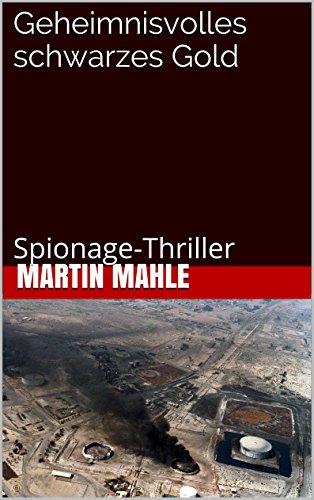 geheimnisvolles-schwarzes-gold-spionage-thriller