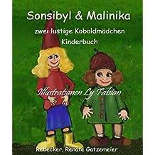 Sonsibyl & Malinika: Zwei lustige Koboldmädchen