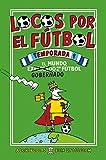 Locos Por El Futbol. 1a Temporada (Roca Juvenil)