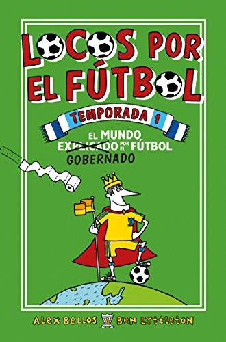 Locos por el fútbol. Temporada 1: El mundo gobernado por el fútbol (Roca Juvenil)