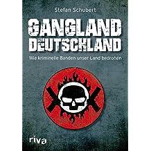 Gangland Deutschland: Wie kriminelle Banden unser Land bedrohen