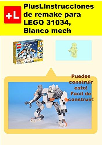 PlusL instrucciones de remake para LEGO 31034,Blanco mech: Usted puede construir Blanco mech de sus propios ladrillos! por PlusL