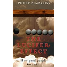 The Lucifer Effect by Philip Zimbardo (2007-03-15)