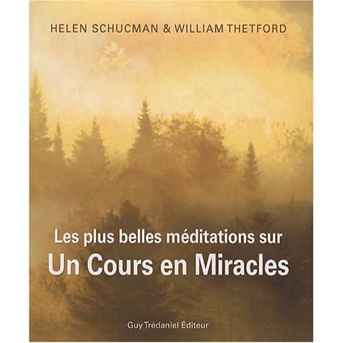 Les plus belles méditations sur Un cours en miracles : Citations inspirantes de la sagesse universelle