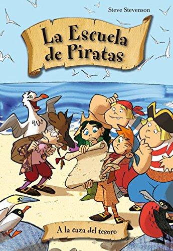 A la caza del tesoro (La escuela de Piratas) por Steve Stevenson