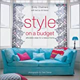 Style on a Budget: Affordable Ideas for a Relaxed Home by Emily Chalmers (2003-10-02)