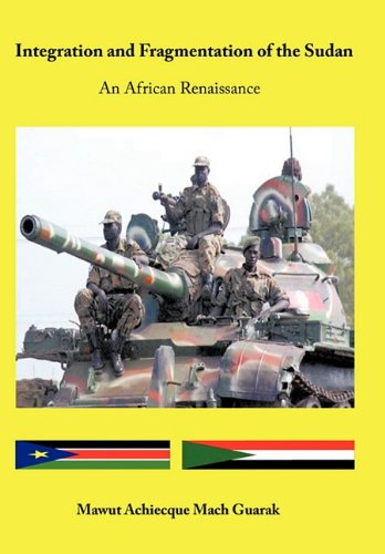 Integration and Fragmentation of the Sudan: An African Renaissance