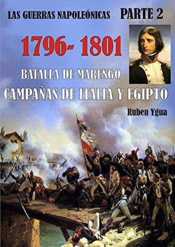 BATALLA DE MARENGO- CAMPAÑAS DE ITALIA Y EGIPTO: 1796- 1801 (LAS GUERRAS NAPOLEÓNICAS nº 2)