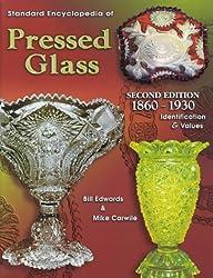Standard Encyclopedia of Pressed Glass 1860-1930: Identification & Values by Bill Edwards (2000-02-02)