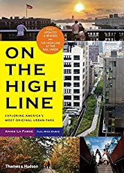 On the High Line: Exploring America's Most Original Urban Park (Revised Edition) by Annik LaFarge (2014-05-20)