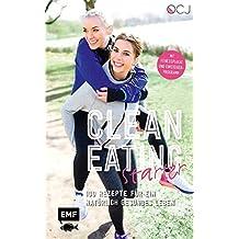 Clean Eating Starter: 100 Rezepte für ein natürlich gesundes Leben – Mit Power-Workouts und Fitnessplakat