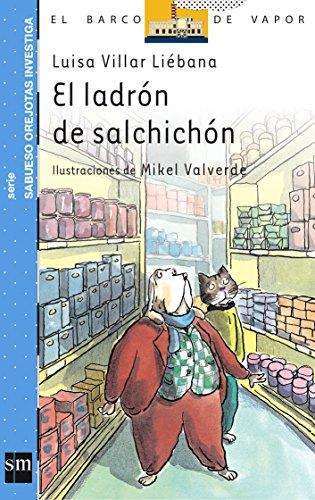 El ladrón de salchichón (El Barco de Vapor Azul) por Luisa Villar Liébana