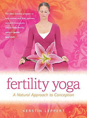 Free Download Fertility Yoga A Natural Approach To Conception Clairecadizvibrometer