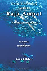 Diving & Snorkeling Guide to Raja Ampat & Northeast Indonesia 2016: Volume 5 (Diving & Snorkeling Guides)