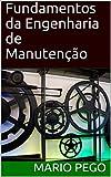 Fundamentos da Engenharia de Manutenção (Portuguese Edition)