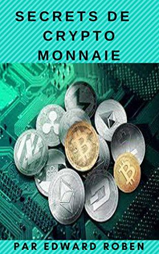 secrets crypto monnaie par Edward Roben