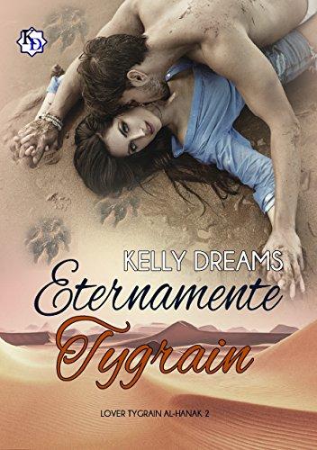 Eternamente Tygrain (Lover Tygrain Al-Hanak nº 2) por Kelly Dreams