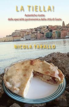 La Tiella! (Italian Edition) von [Tarallo, Nicola]