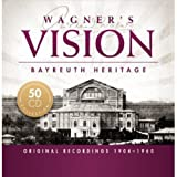 Wagners Vision - Bayreuth Heritage