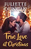 Front cover for the book True Love at Christmas by Juliette Duncan
