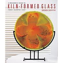 Beginner's Guide to Kiln-Formed Glass