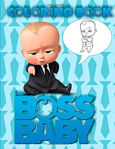 The Boss Baby Coloring Book: This amazing coloring book will make your kids happier and give them joy(ages 4-8) por Mrs Alice