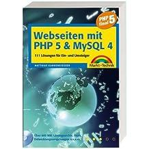 Webseiten mit PHP 5 & MySQL 4: 111 Lösungen für Ein- und Umsteiger (Sonstige Bücher M+T)