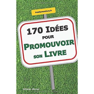 170 Idées pour Promouvoir son Livre
