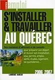 Telecharger Livres S installer et travailler au Quebec Edition 2006 2007 (PDF,EPUB,MOBI) gratuits en Francaise