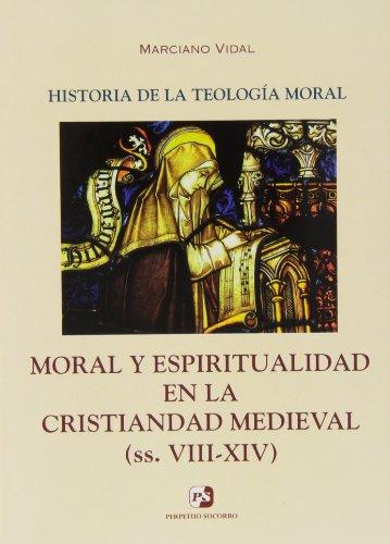 III. Moral y Espiritualidad en la Cristiandad Medieval (ss. VIII-XIV)