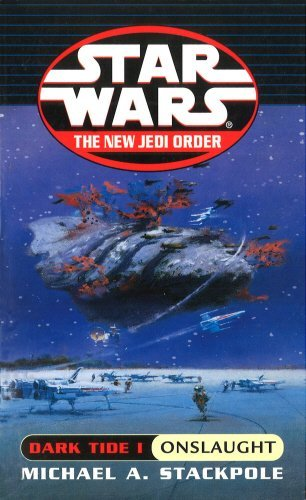 Dark Tide I: Onslaught (Star Wars - The New Jedi Order) by Michael A Stackpole (2000-02-03)