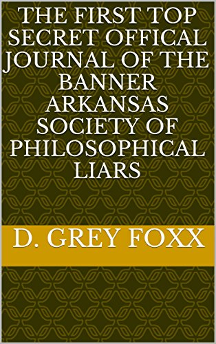 the-first-top-secret-offical-journal-of-the-banner-arkansas-society-of-philosophical-liars-english-e