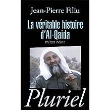 La veritable histoire d'Al-Qaida