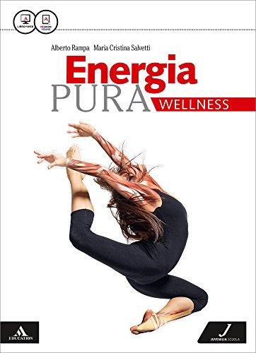 Energia pura. Wellness. Per le Scuole superiori. Con e-book. Con espansione online
