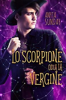 Lo Scorpione odia la Vergine (Segni d'Amore Vol. 2) di [Sunday, Anyta]