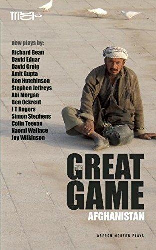 The Great Game: Afghanistan di Stephen Jeffreys,Ron Hutchinson,Amit Gupta,Joy Wilkinson,Nicholas Kent