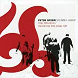 Songtexte von Peter Green Splinter Group - Time Traders / Reaching the Cold 100