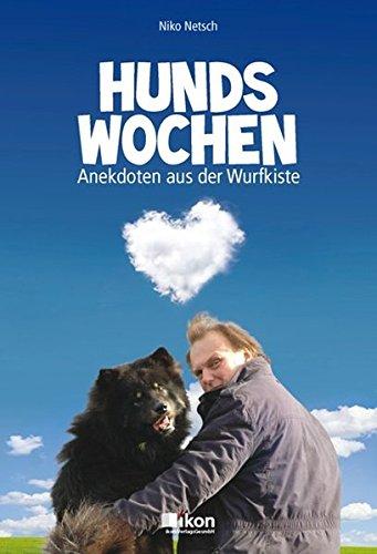 Hundswochen: Anekdoten aus der Wurfkiste (ikon Belletristik)